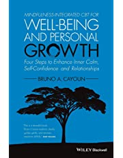 Mindfulness-integrated Cbt for Well-being and     Personal Growth - Four Steps to Enhance Inner Calm, Self-confidence and Relationships