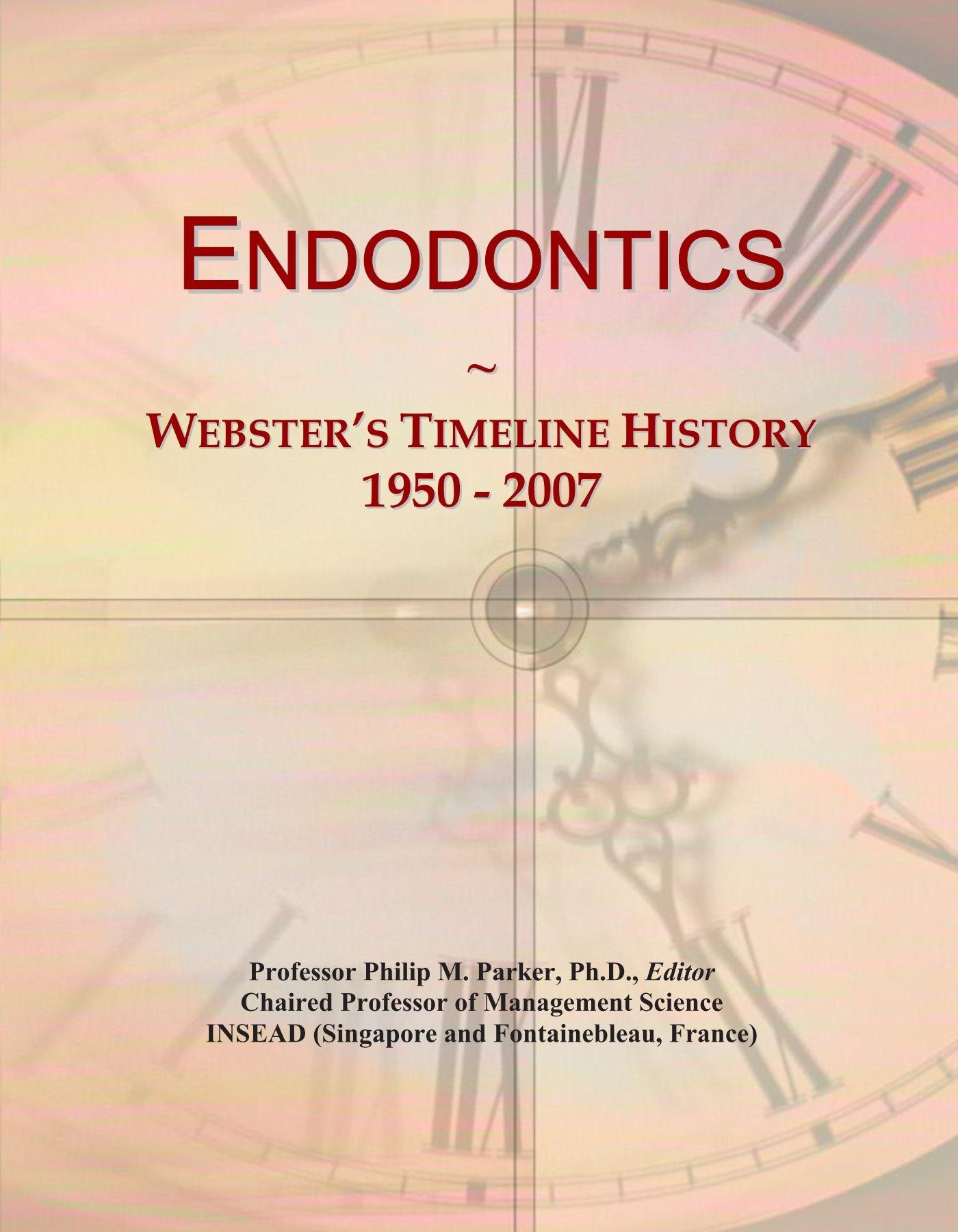 Endodontics: Webster's Timeline History, 1950 - 2007