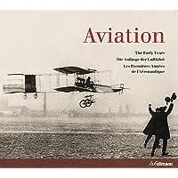 Aviation : Les Premières Années de l'Aéronautique