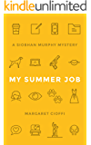 My Summer Job (Siobhan Murphy Mystery Book 1)