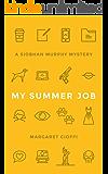 My Summer Job (Siobhan Murphy Mystery Book 1)