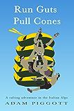 Run Guts Pull Cones: A rafting adventure in the Italian Alps (English Edition)