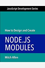 How to Design and Create Node.js Modules (JavaScript Development Series Book 2) Kindle Edition