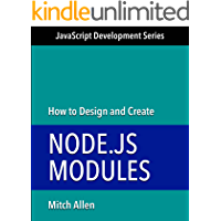 How to Design and Create Node.js Modules (JavaScript Development Series Book 2) (English Edition)