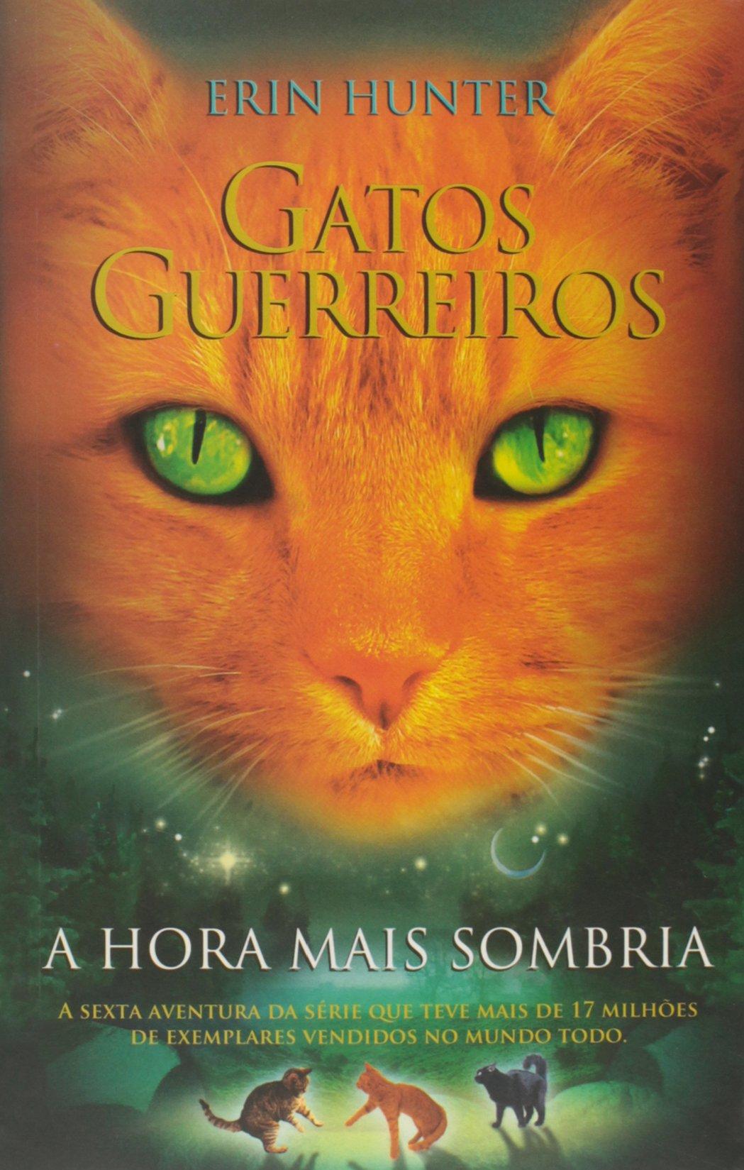 Gatos Guerreiros: A Hora Mais Sombria: Erin Hunter: 9788578278687: Amazon.com: Books