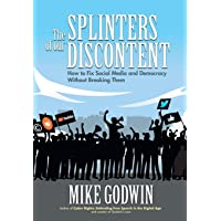 The Splinters of our Discontent: How to Fix Social Media and Democracy Without Breaking Them