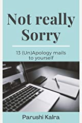 Not really Sorry: 13 (Un)Apology mails to yourself (Motivational Books) Kindle Edition