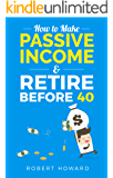 How To Make Passive Income & Retire Before 40