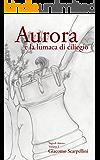 Aurora e la lumaca di ciliegio