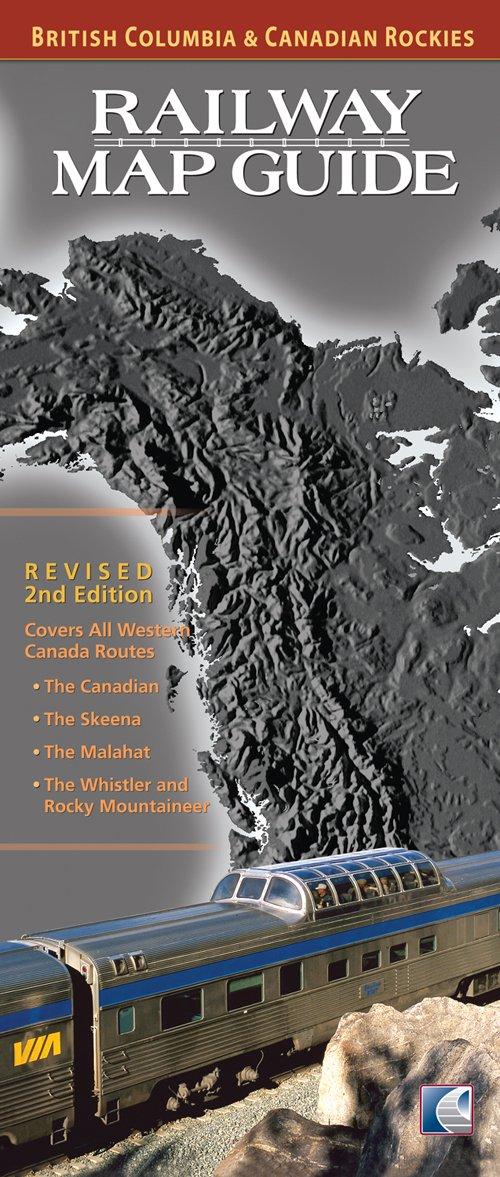 Railway Map Guide: British Columbia & Canadian Rockies (Revised 2nd Edition) pdf epub