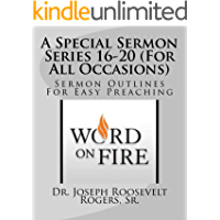 A Special Sermon Series 16-20 (For All Occasions): Sermon Outlines For Easy Preaching