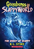 The Ghost of Slappy (Goosebumps SlappyWorld #6)