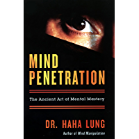 Mind Penetration: The Ancient Art of Mental Mastery (English Edition)
