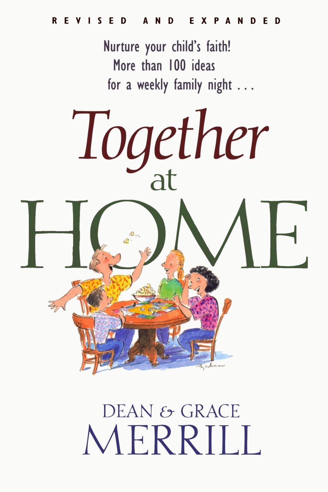 Together at Home: Mr. Dean Merrill, Grace Merrill: 9780842371759 ...