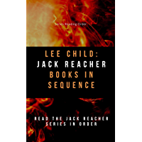 Lee Child: Jack Reacher Books In Sequence: Read the Jack Reacher Series In Order (English Edition)