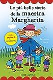 Le più belle storie della maestra Margherita. Con adesivi