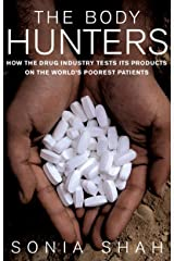 The Body Hunters: Testings New Drugs on the World's Poorest Patients Hardcover