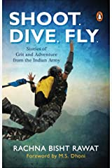 Shoot, Dive, Fly: Stories of Grit and Adventure from the Indian Army Paperback