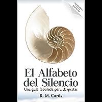 El alfabeto del silencio : Una guía fabulada para despertar. Segunda edición. Prólogo de Jorge Lomar.