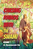Chasing Rhinos With The Swami - Volume 1