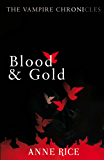 Blood And Gold: The Vampire Chronicles 8