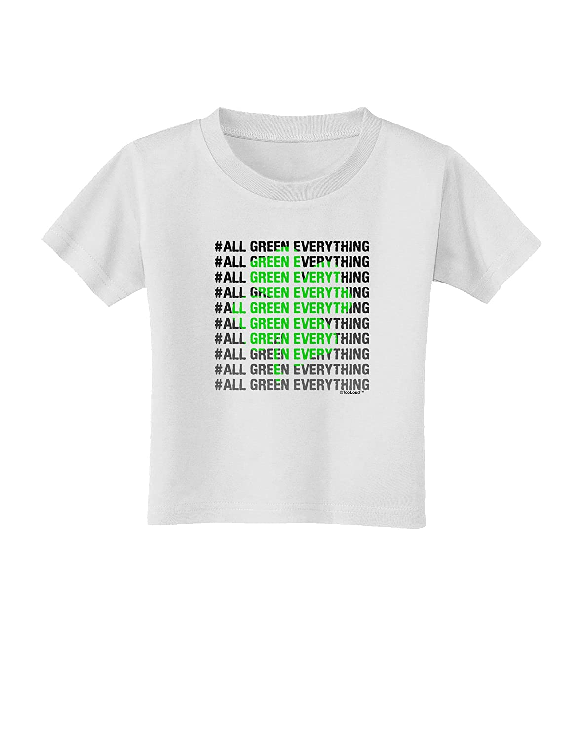 TooLoud All Green Everything Clover Toddler T-Shirt