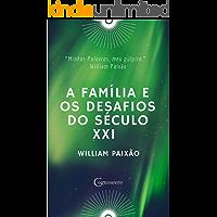 A FAMÍLIA E OS DESAFIOS DO SÉC. XXI: Família, Educação Religiosa