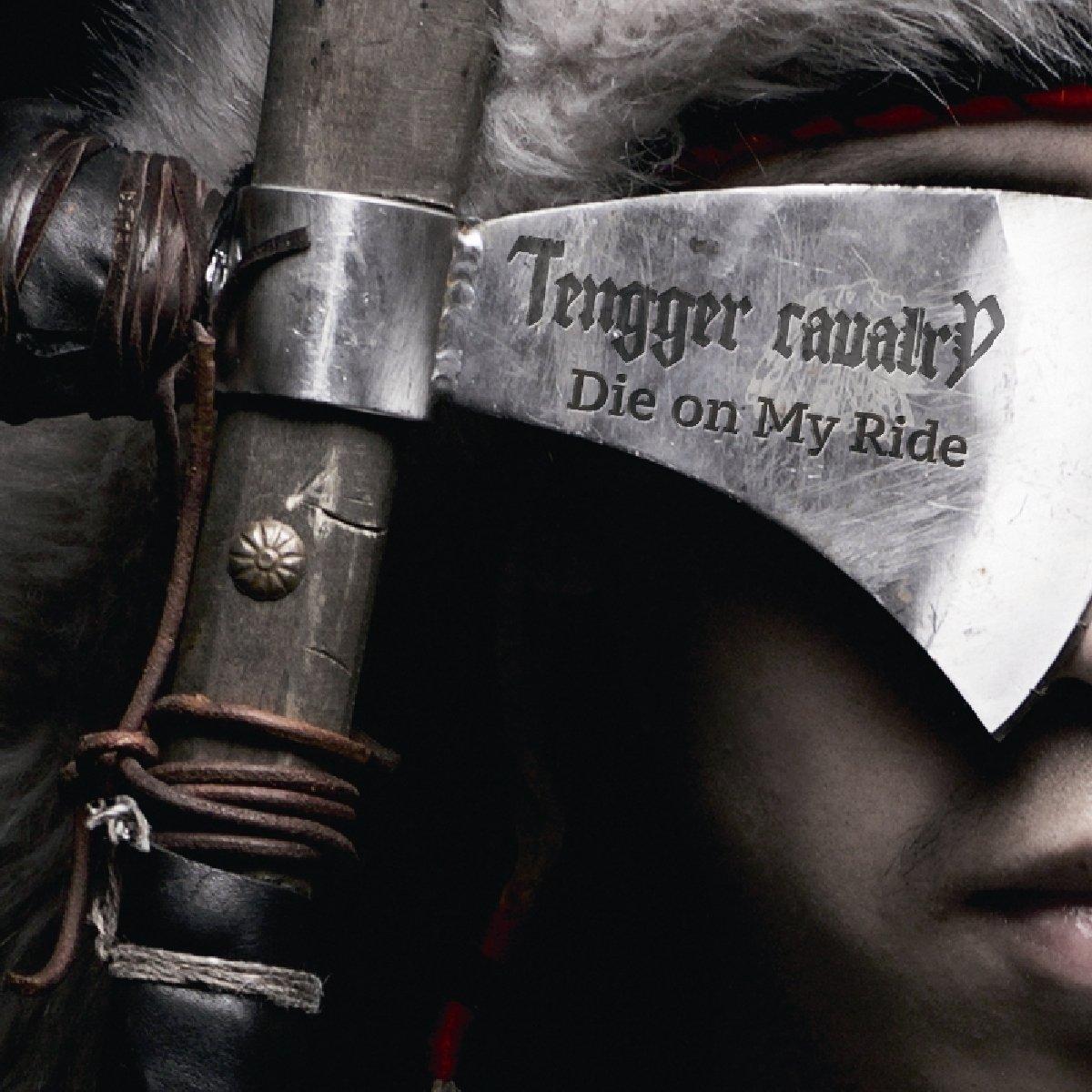 Tengger Cavalry - Die On My Ride (CD)