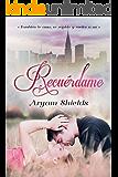 Recuérdame (Spanish Edition)