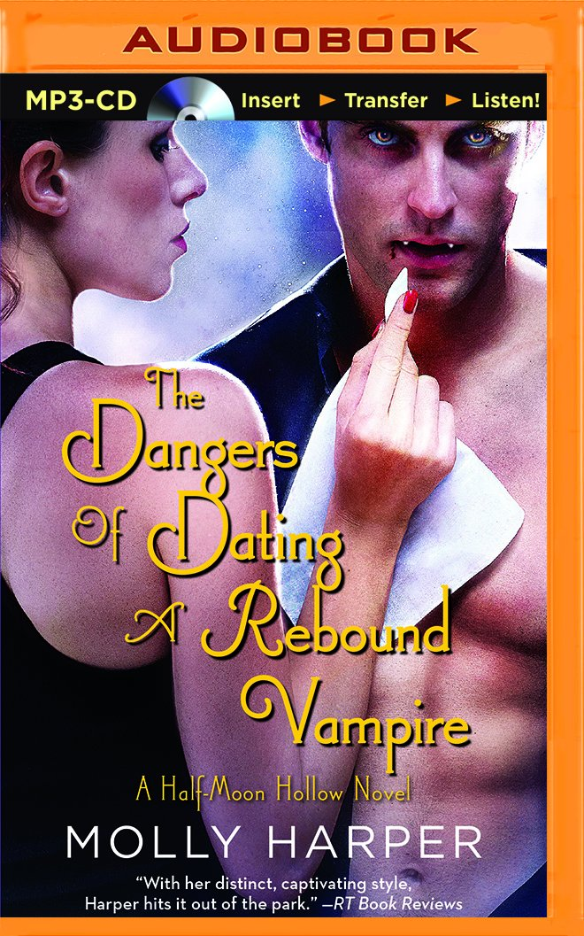 Read Online The Dangers of Dating a Rebound Vampire (Half-Moon Hollow) pdf epub