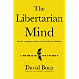 The Libertarian Mind: A Manifesto for Freedom