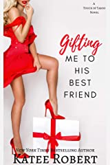 Gifting Me To His Best Friend (A Touch of Taboo Book 2) Kindle Edition
