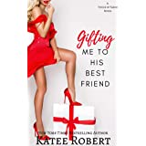 Gifting Me To His Best Friend (A Touch of Taboo)