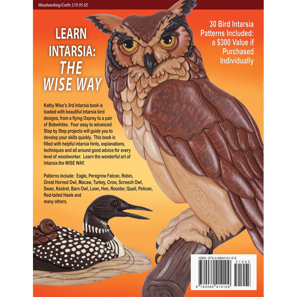Intarsia Birds: Woodworking The Wise Way (a Sawdust Scroll Saw Project  Book): Kathy Wise: 9780984414109: Amazon: Books