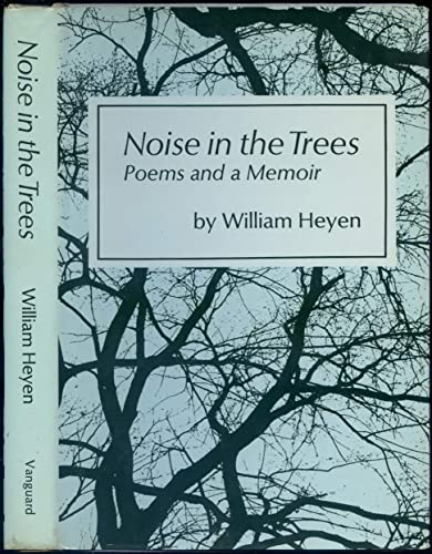 Noise in the trees: Poems and a memoir