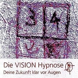 Die VISION Hypnose