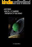 アストロ パーフェクトガイド 日本語 (アストロダイス アストロロジーカード両方に対応してます。): アストロダイス アストロロジーカード 惑星 黄道十二宮 ハウスの詳しい解説書です。 (ASTROLOGY)