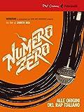 Numero zero. Alle origini del rap italiano. DVD