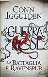 La battaglia di Ravenspur. La guerra delle Rose