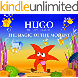 The Magic of the Moment (Hugo the Happy Starfish - Educational Children's Book Collection 4)
