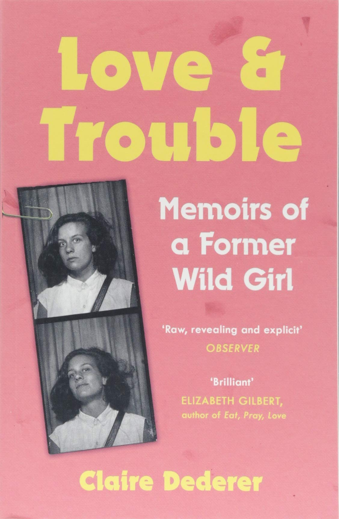 Love and Trouble: Memoirs of a Former Wild Girl PDF