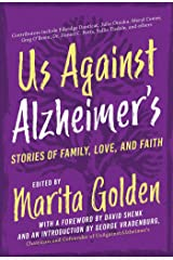 Us Against Alzheimer's: Stories of Family, Love, and Faith Kindle Edition