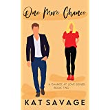 One More Chance: Second Chance Romance (A Chance At Love Book 2)