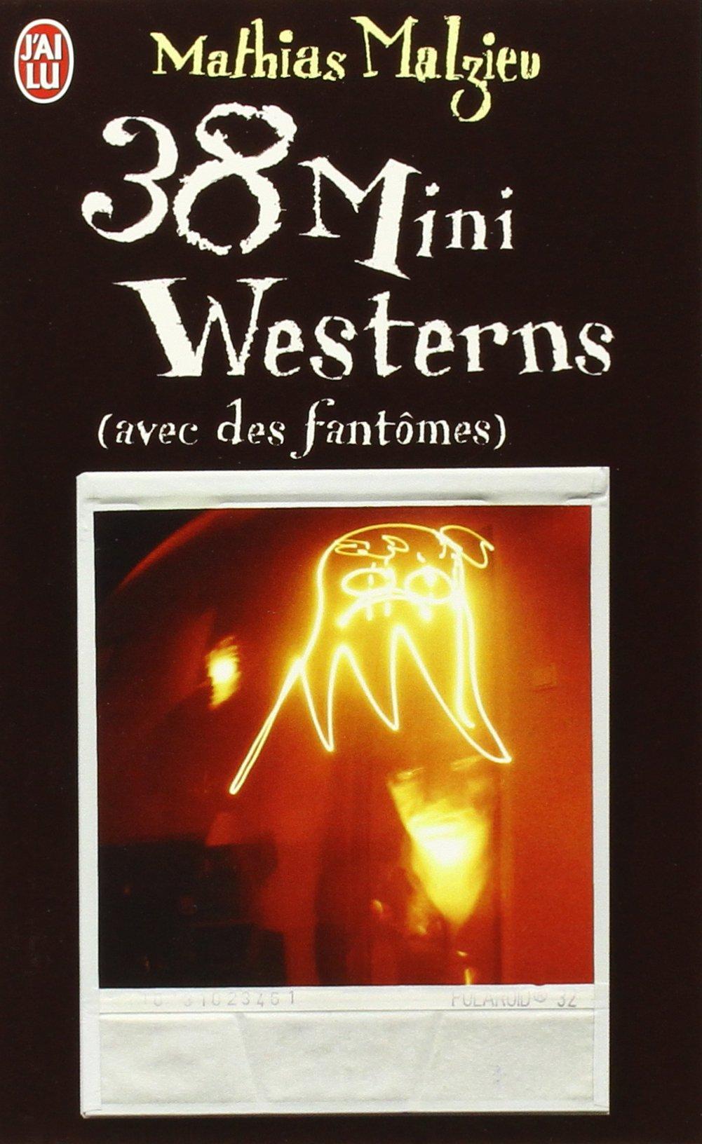 38 Mini Westerns Avec Des Fantomes Litterature Generale: Amazon: Mathias  Malzieu: Fremdsprachige B�cher