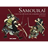 Samourai : L'âge d'or de l'élite des guerriers japonais
