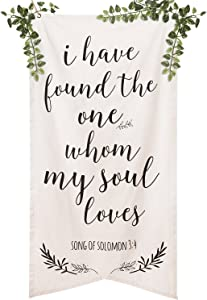 Ling's moment Callography I Have Found the One Whom My Soul Loves Banner, Bible Verse Sign, Song of Solomon 3:4 Cotton Canvas Signage for Wedding Ceremony and Reception Photobooth Backdrop Decoration