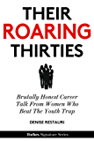 Their Roaring Thirties: Brutally Honest Career Talk From Women Who Beat The Youth Trap (English Edition)