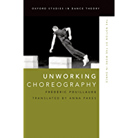 Unworking Choreography: The Notion of the Work in Dance (Oxford Studies in Dance Theory) book cover