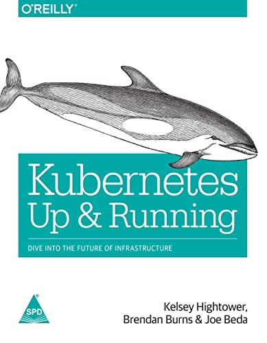 Kubernetes Up & Running: Dive into The Future of Infrastructure