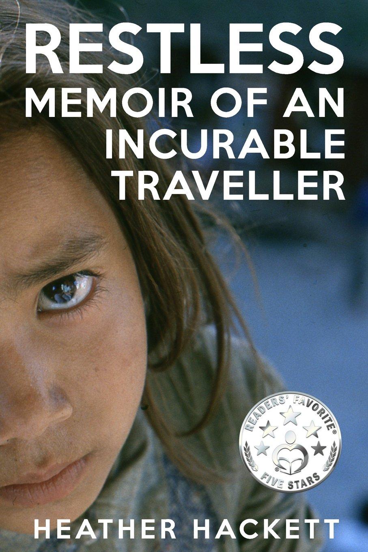 Restless Incurable Traveller Heather Hackett